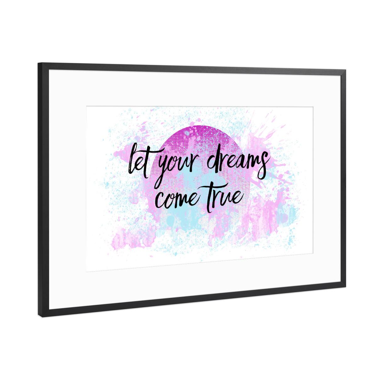 Text Art LET YOUR DREAMS COME TRUE No2 als Gerahmt bei artboxONE kaufen