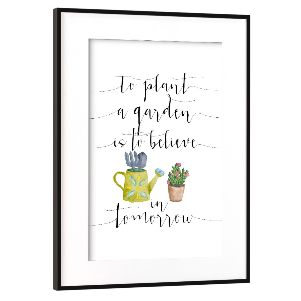 Purchase the To plant a garden is to believe in tomorrow as a Frame ...