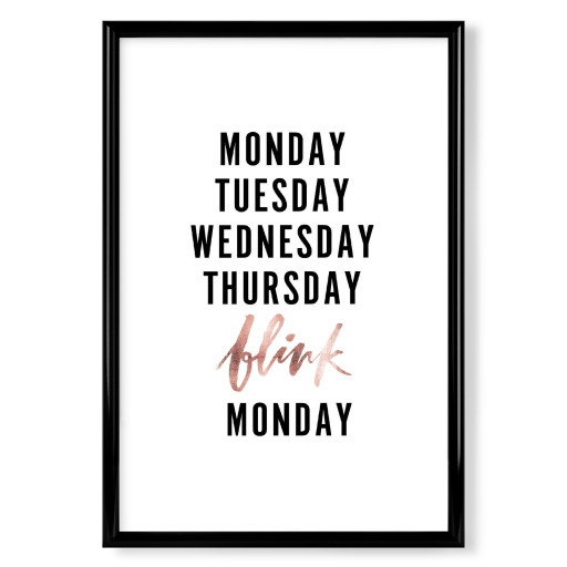 Monday Tuesday Wednesday Thursday BLINK Monday Poster